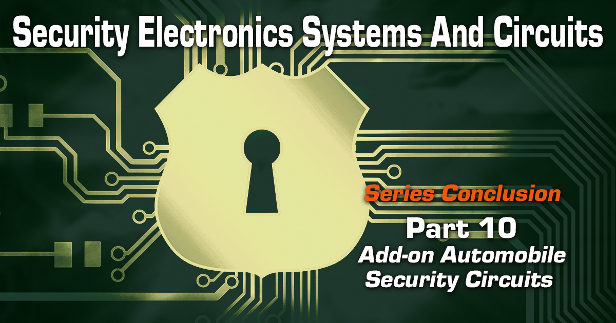 Security Electronics Systems And Circuits — Part 10