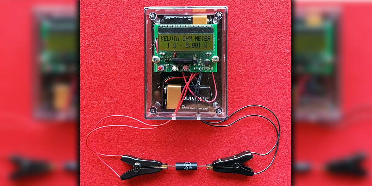 Build a Four-Wire Kelvin Low Resistance Ohmmeter